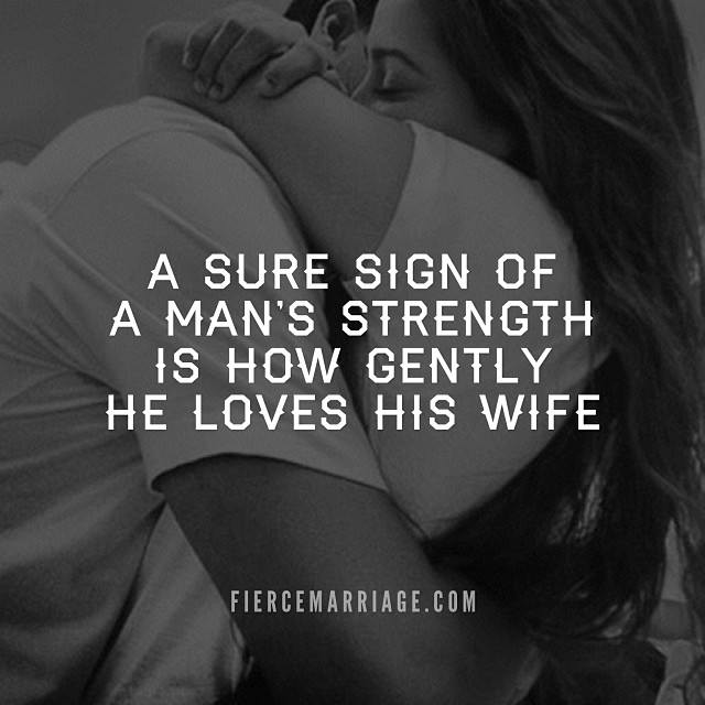 """A sure sign of a man's strength is how gently he loves his wife."" -C.S. Lewis"