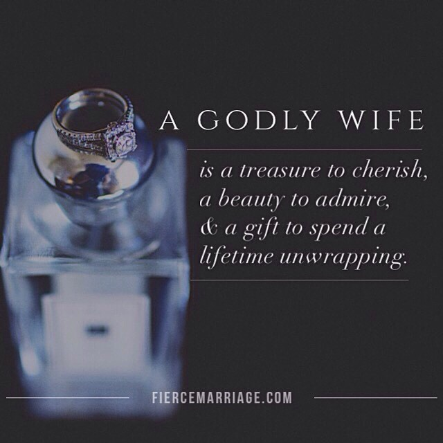 A godly wife is a treasure to cherish, a beauty to admire, & a gift to spend a lifetime unwrapping. -Selena Frederick
