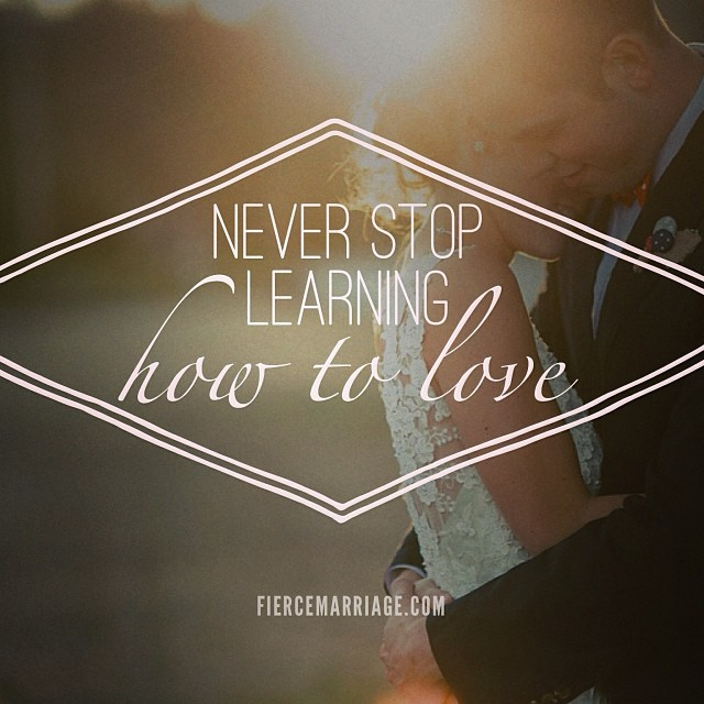 """Never stop learning how to love."" -Selena Frederick"