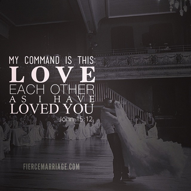 """My command is this: love each other as I have loved you. John 15:12"" -John the Evangelist"