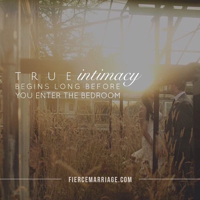 True intimacy begins long before you enter the bedroom. -Ryan Frederick