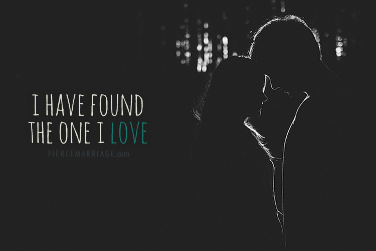 """I have found the one I love Song of Solomon 3:4"" -Solomon"