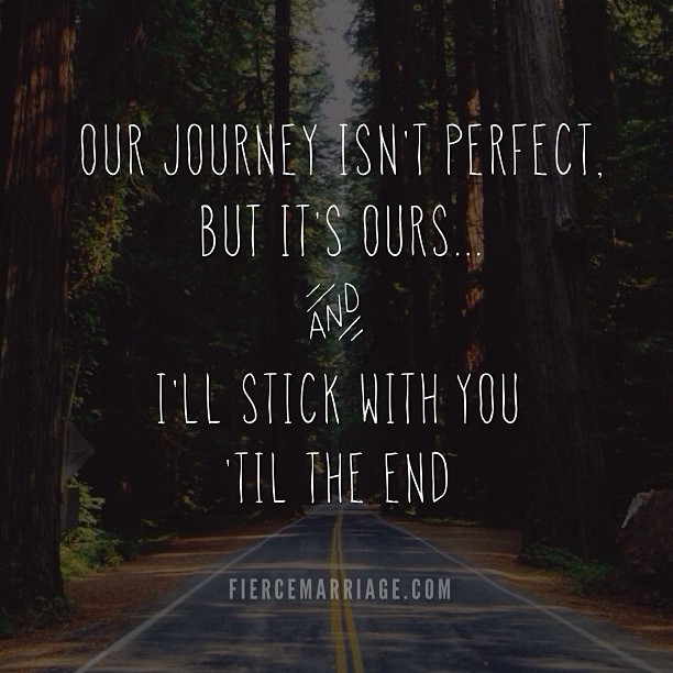 """Our journey isn't perfect"