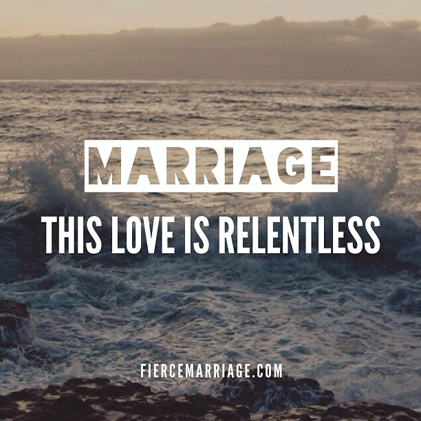 """""""Marriage: this love is relentless"""" -Ryan Frederick"""
