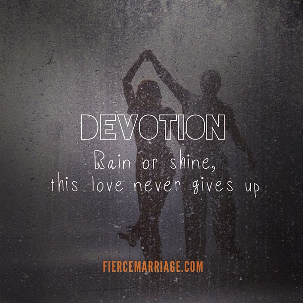 Rain Or Shine This Love Never Gives Up Christian Marriage Quotes