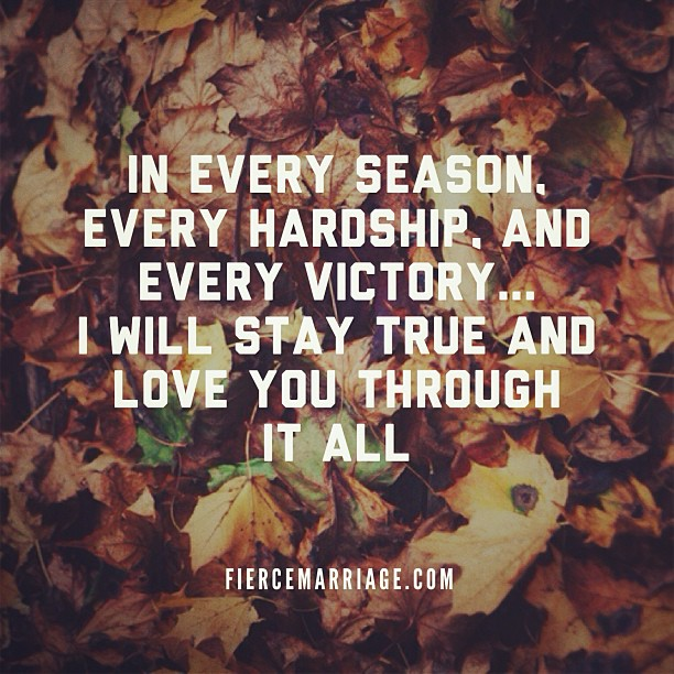 In every season, every hardship, and every victory... I will stay true and love you through it all -Selena Frederick