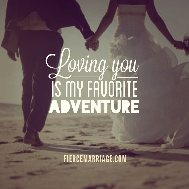 Adventure Love Quotes Classy Loving You Is My Favorite Adventure Christian Marriage Quotes