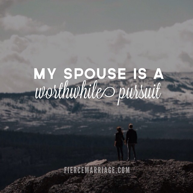 My spouse is a worthwhile pursuit. -Selena Frederick