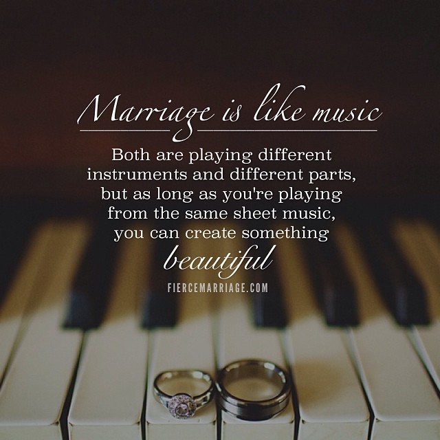 """""""Marriage is like music"""