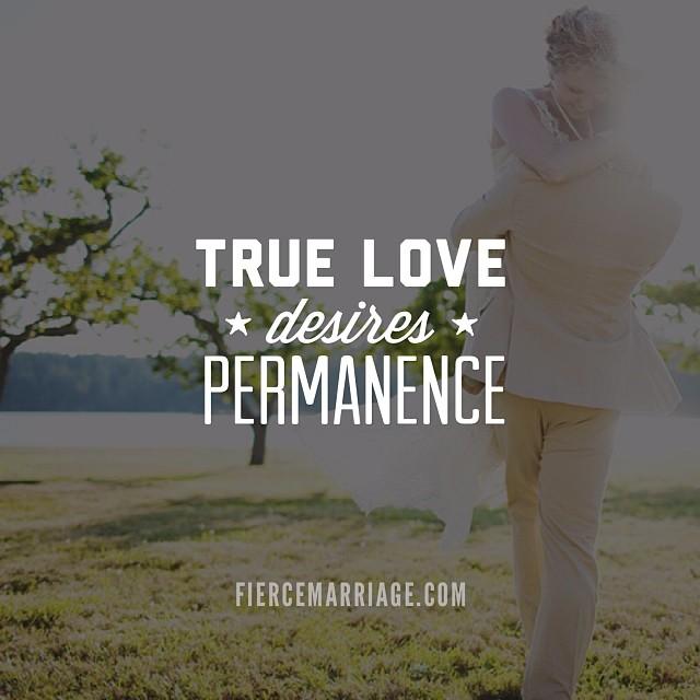 True Love Desires Permanence
