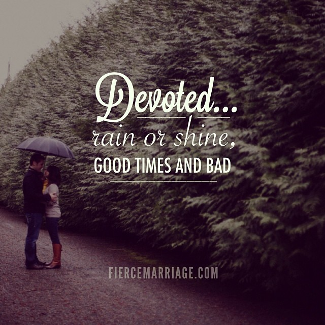 Devotedrain Or Shine Good Times Or Bad Christian Marriage Quotes