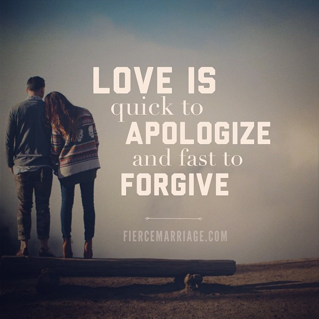 """Love is quick to apologize and fast to forgive"" -Ryan Frederick"