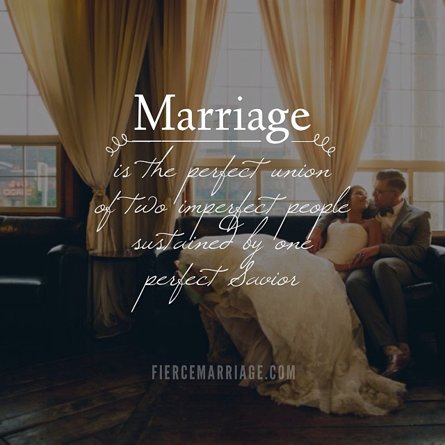 """""""Marriage is the perfect union of two imperfect people sustained by one perfect Savior."""" -Ryan Frederick"""