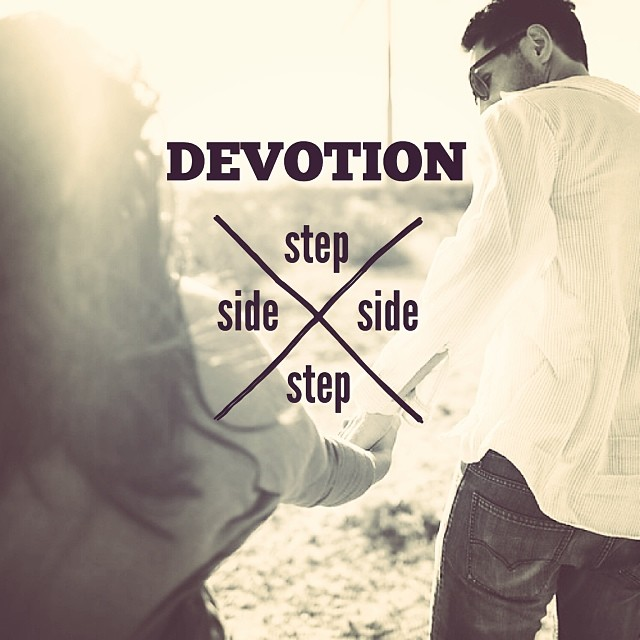 """Devotion: side step"