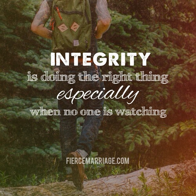 Integrity is doing the right thing especially when no one is watching. -C.S. Lewis
