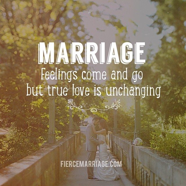 Marriage feelings come and go but true love is unchanging -Selena Frederick