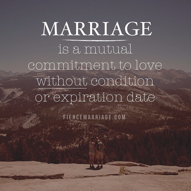 Marriage is a mutual commitment to love without condition or expiration date. -Selena Frederick