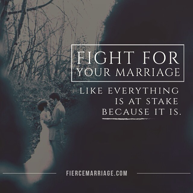 """Fight for your marriage like everything is at stake because it is."" -Selena Frederick"