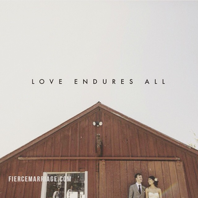 """Love endures all"" -Apostle Paul"