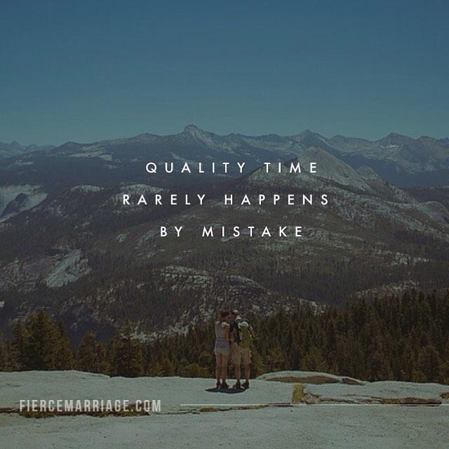 Quality time rarely happens by mistake -Ryan Frederick
