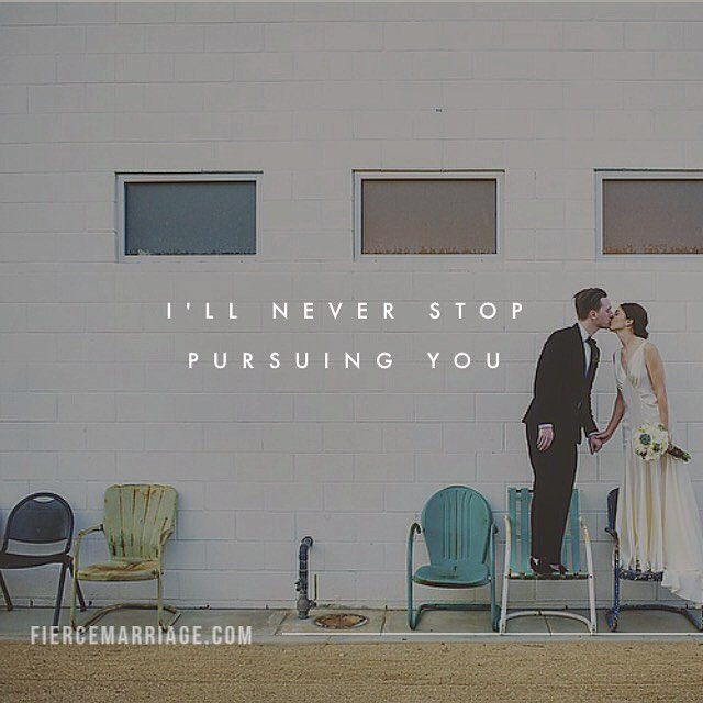 I'll never stop pursuing you. -Ryan Frederick
