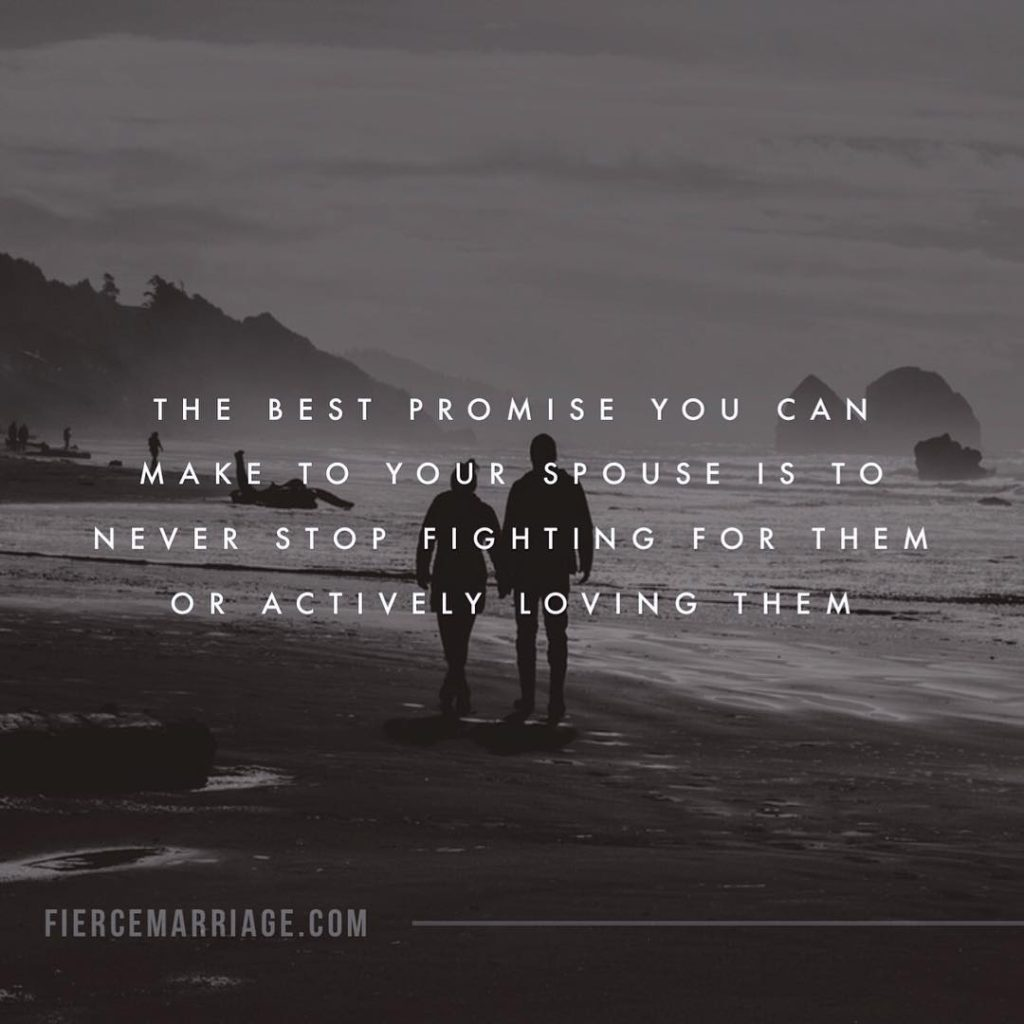 """""""The best promise you can make to your spouse is to never stop fighting for them or actively loving them."""" -Ryan Frederick"""