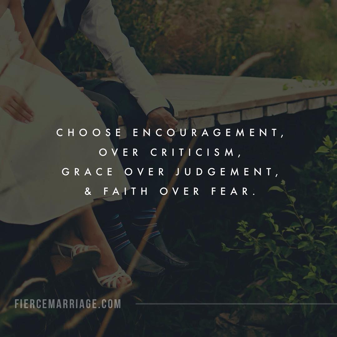 choose encouragement over criticism grace over judgement and