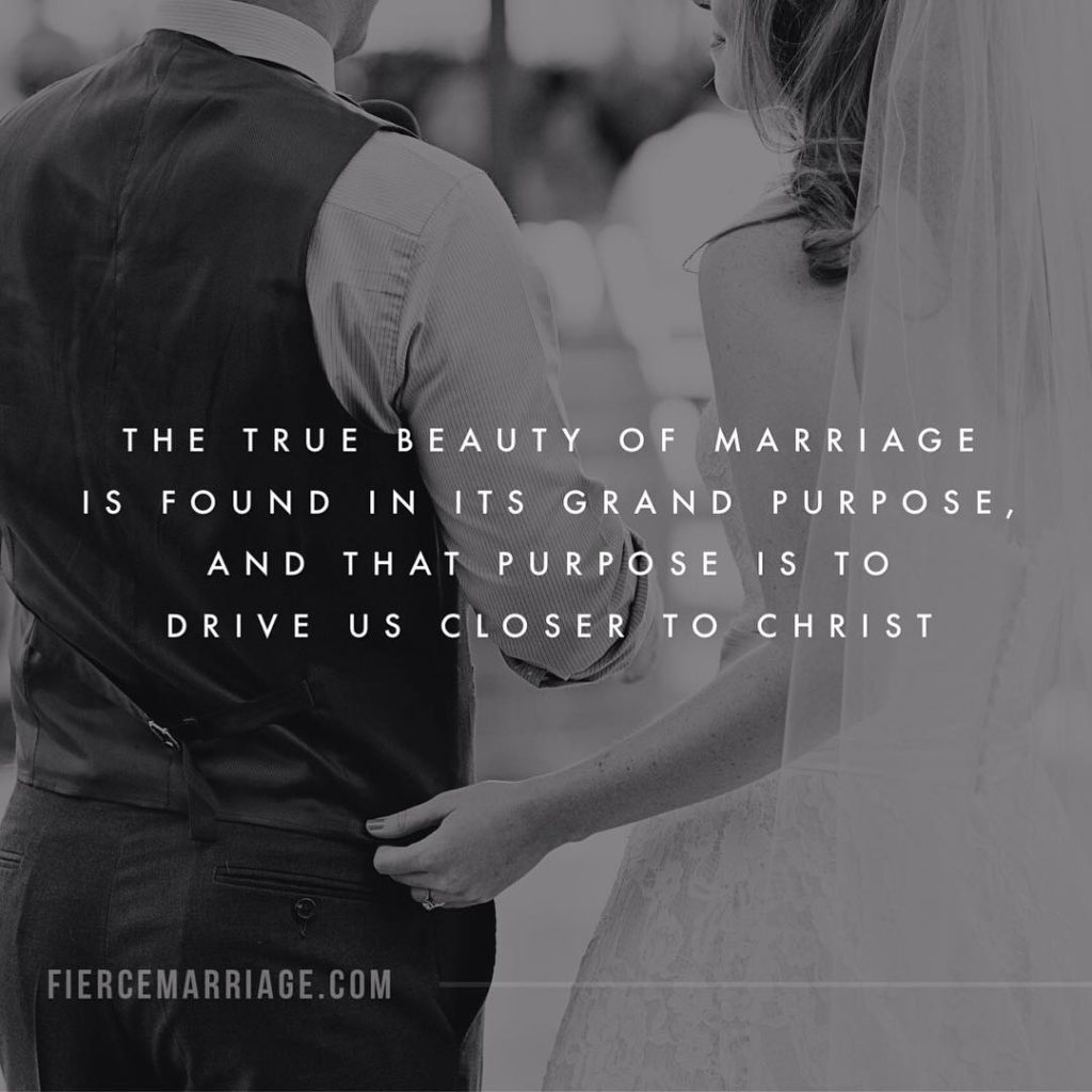 The true beauty of marriage is found in its grand purpose, and that purpose is to drive us closer to Christ. -Ryan Frederick
