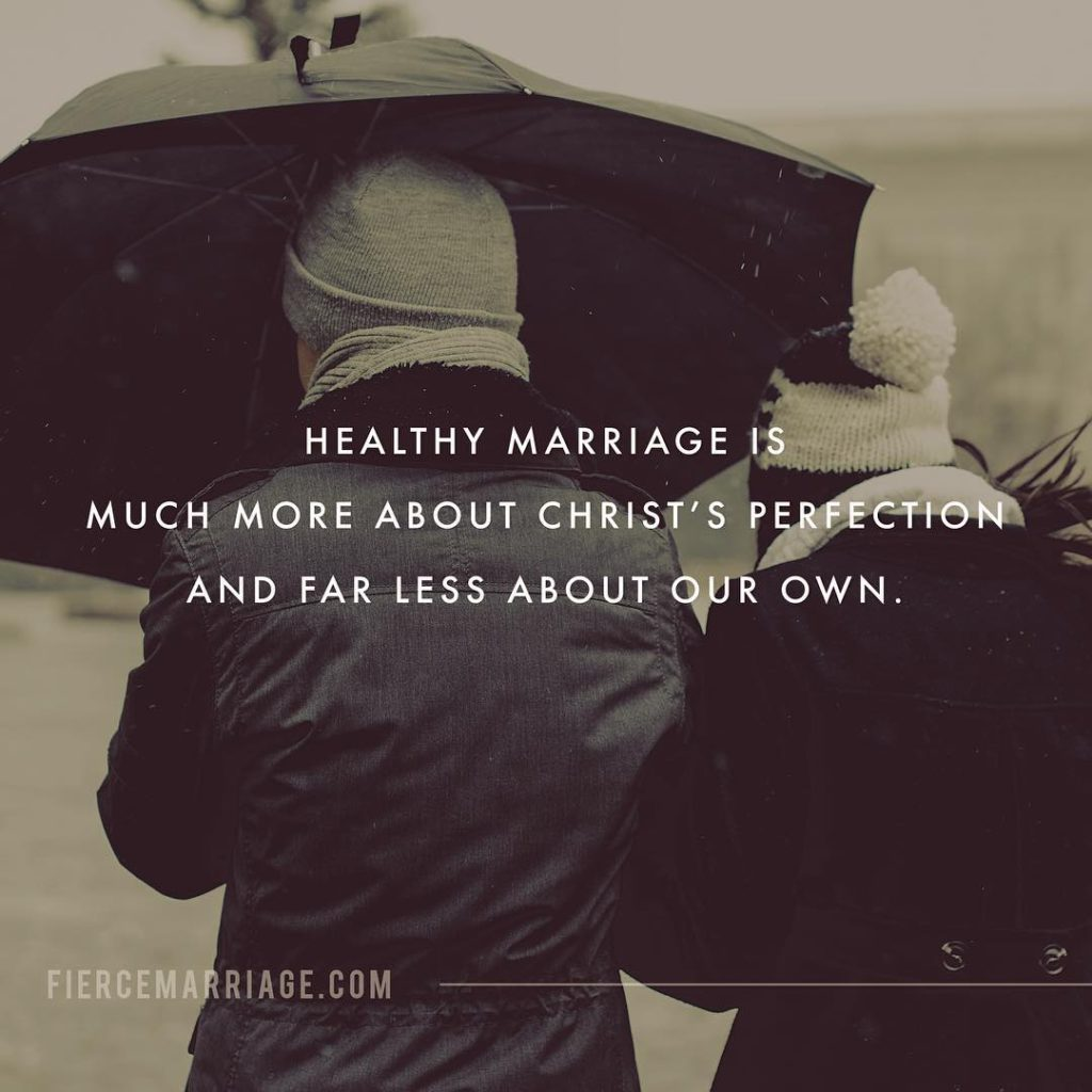 """Healthy marriage is much more about Christ's perfection and far less about our own."" -Ryan Frederick"
