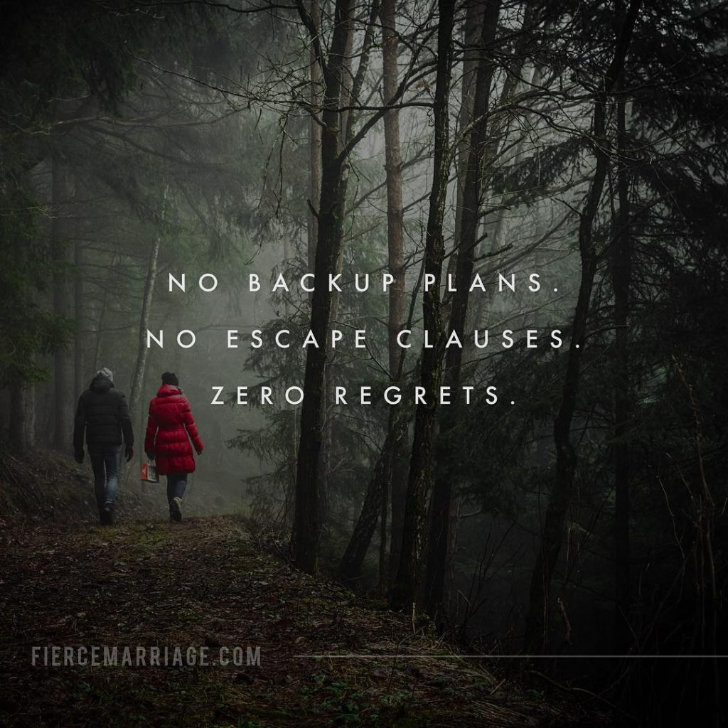 """No backup plans. No escape clauses. Zero regrets."" -Ryan Frederick"