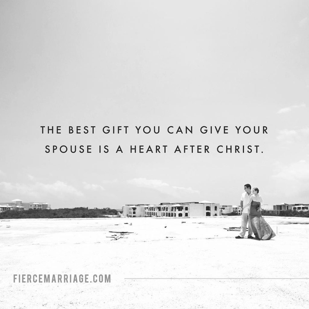 The best gift you can give your spouse is a heart after Christ. -Ryan Frederick