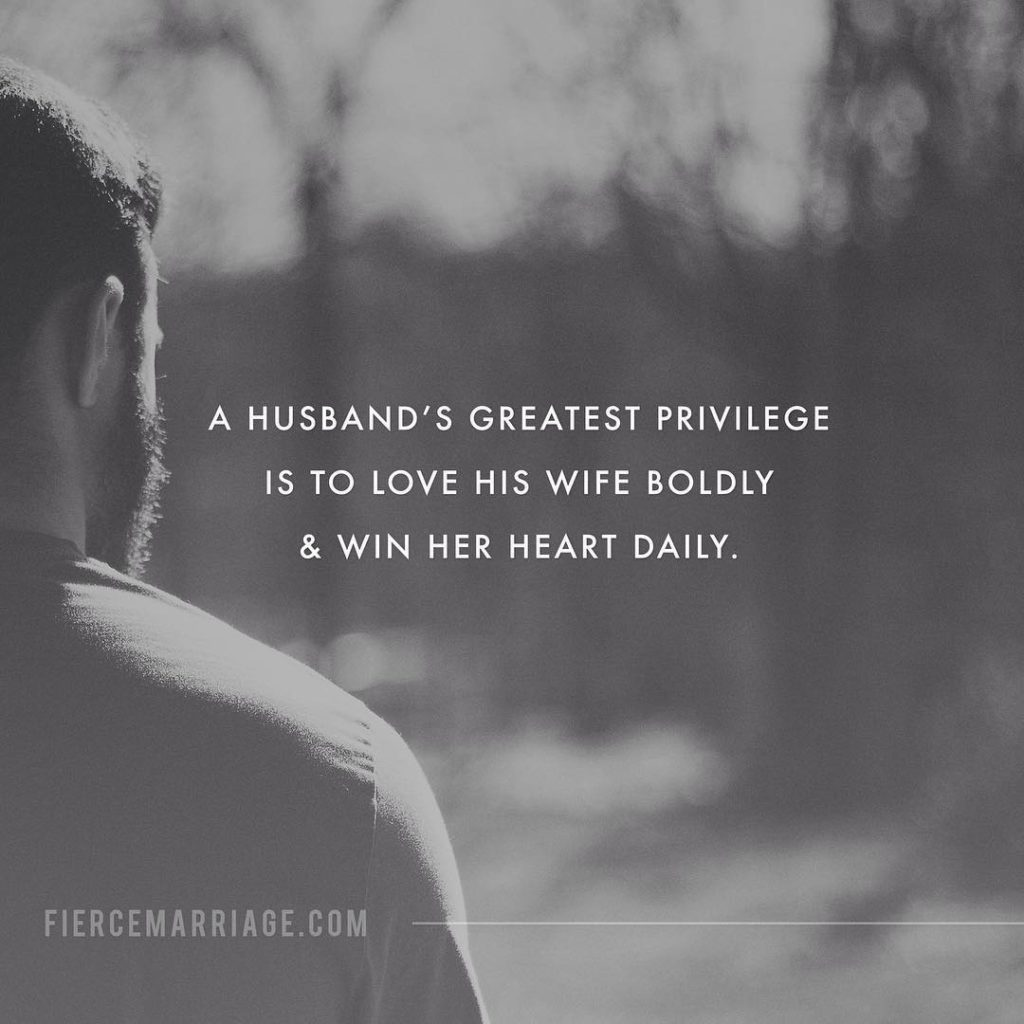 A husband's greatest privilege is to love his wife boldly & win her heart daily. -Ryan Frederick