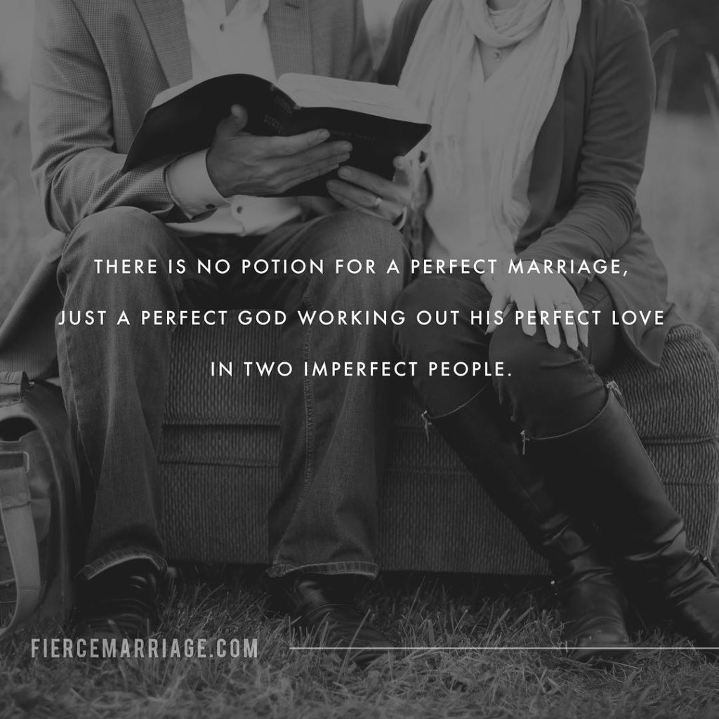 There is no potion for a perfect marriage, just a perfect God working out His perfect love in two imperfect people. -Ryan Frederick