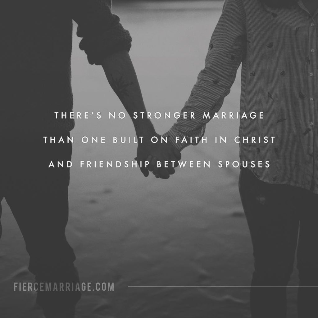 There's no stronger marriage than one built on faith in Christ and friendship between spouses. -Ryan Frederick