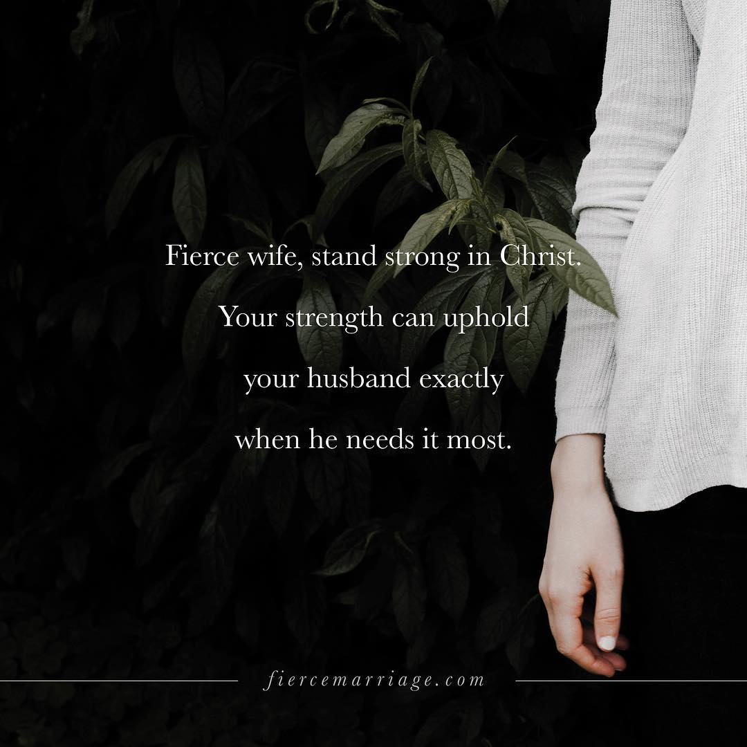 Your Strength Can Uphold Husband Exactly When He Needs It Most