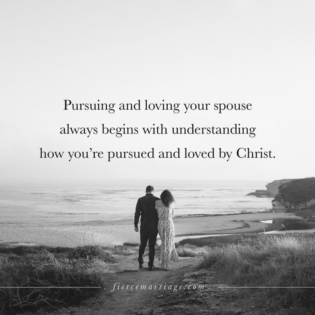 """Pursuing and loving your spouse always begins with understanding how you're pursued and loved by Christ."" -Ryan Frederick"